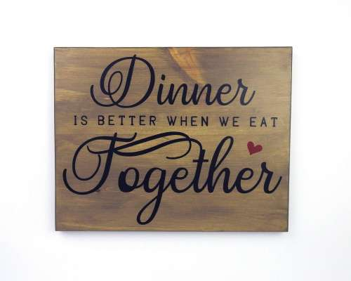 Dinner Is Better When We Are Together 1